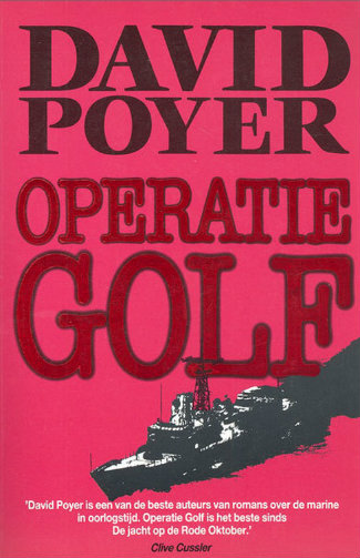 Operatie Golf - David Poyer ISBN 9789022512258