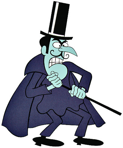 Bow Down to Snidely Whiplash.